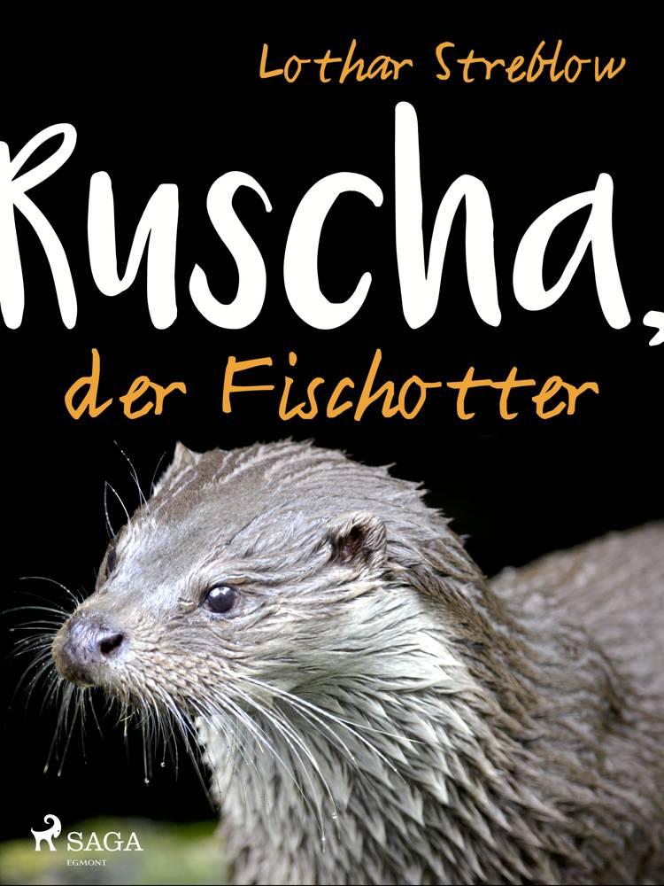 Ruscha, der Fischotter af Lothar Streblow