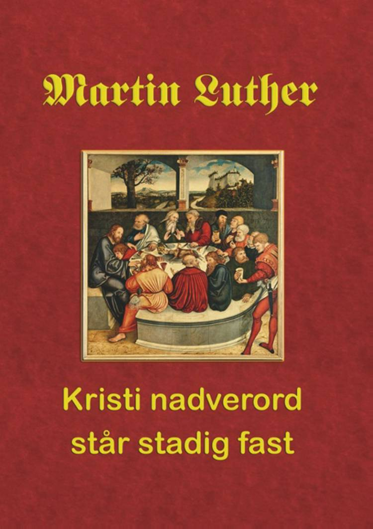 Martin Luther. Kristi nadverord står stadig fast af Finn B. Andersen
