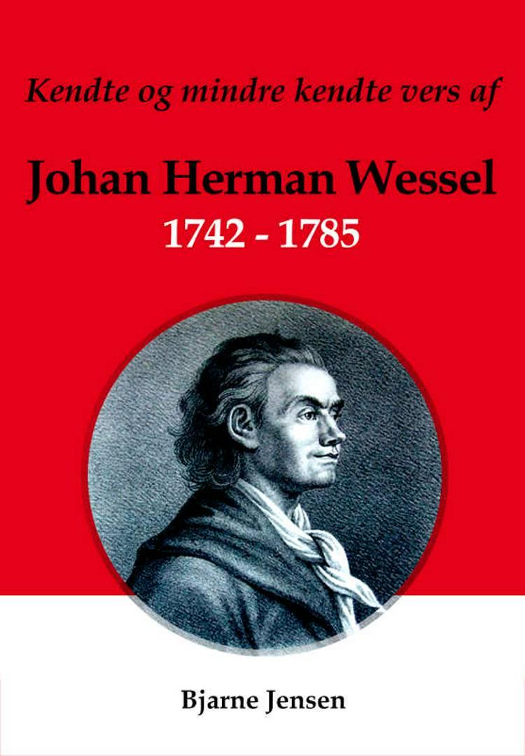 Kendte og mindre kendte vers af Johan Herman Wessel 1742-1785 af Johan Herman Wessel