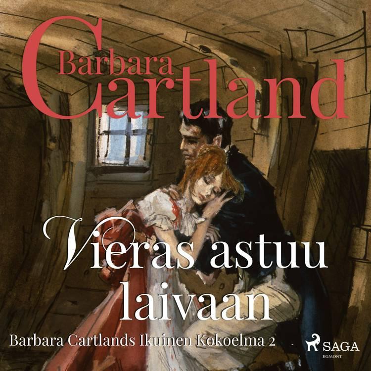 Vieras astuu laivaan af Barbara Cartland