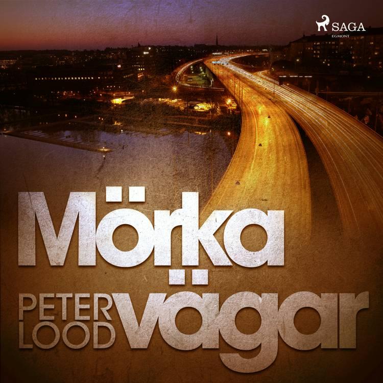 Mörka vägar af Peter Lood
