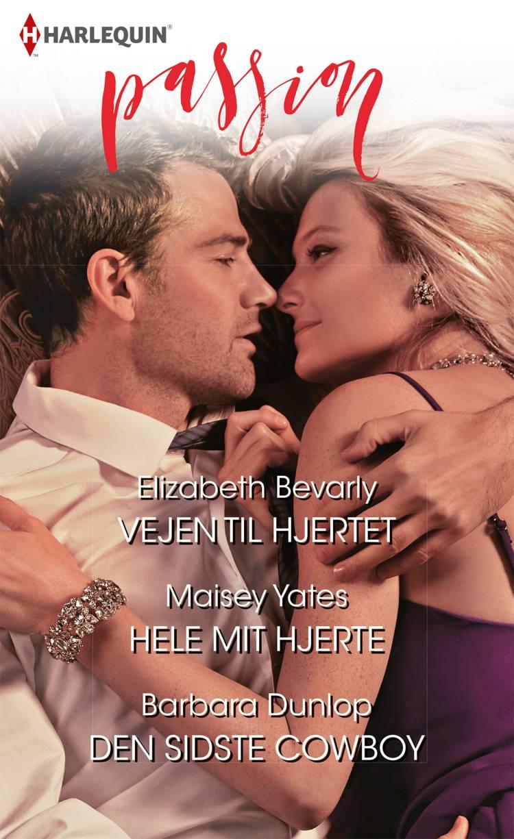 Vejen til hjertet/Hele mit hjerte/Den sidste cowboy af Barbara Dunlop, Elizabeth Bevarly og Maisey Yates