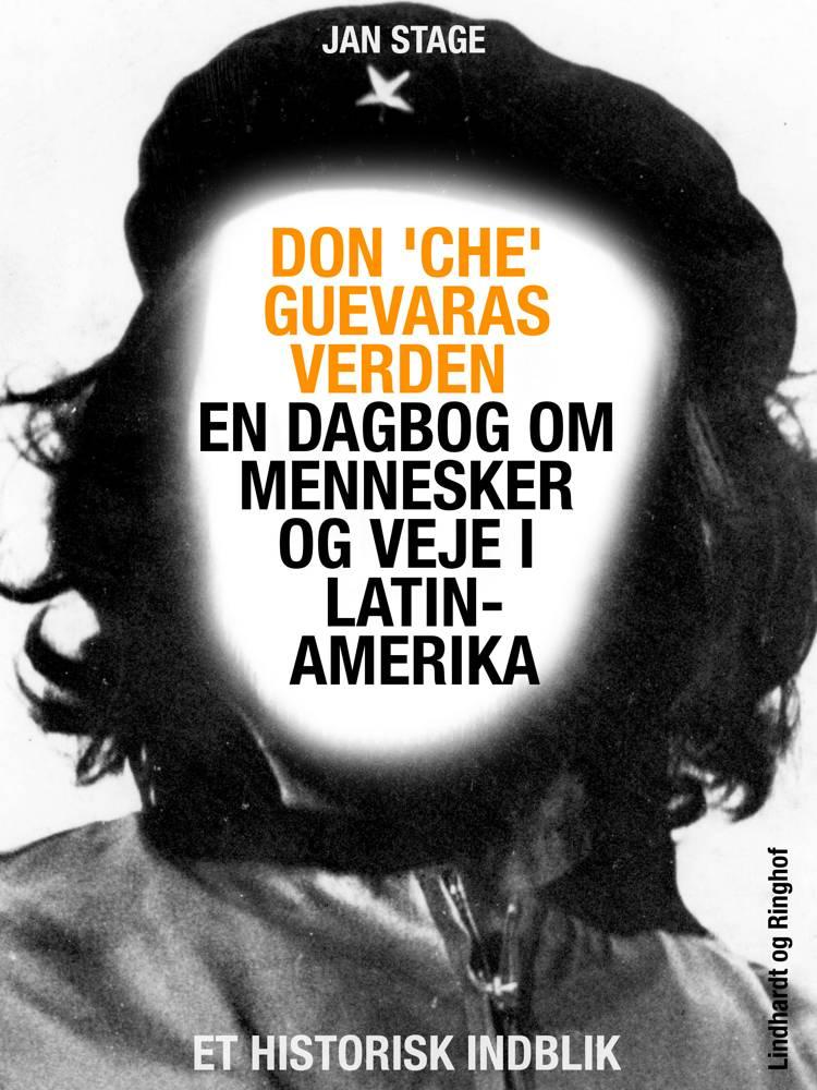 Don 'Che' Guevaras verden - en dagbog om mennesker og veje i Latinamerika af Jan Stage