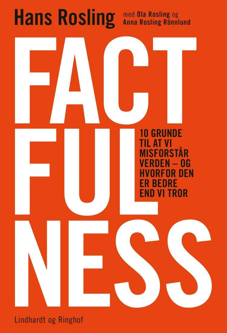 Factfulness af Hans Rosling, Anna Rosling Rönnlund og Ola Rosling