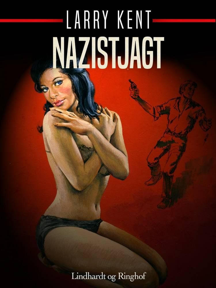 Nazistjagt af Larry Kent