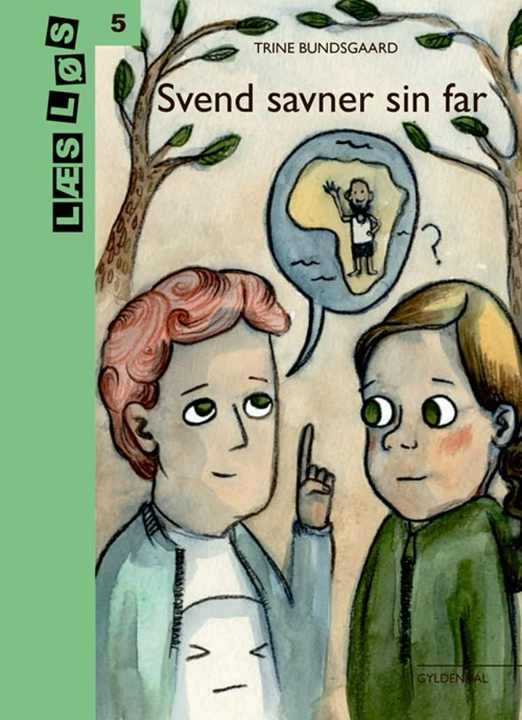 Svend savner sin far af Trine Bundsgaard