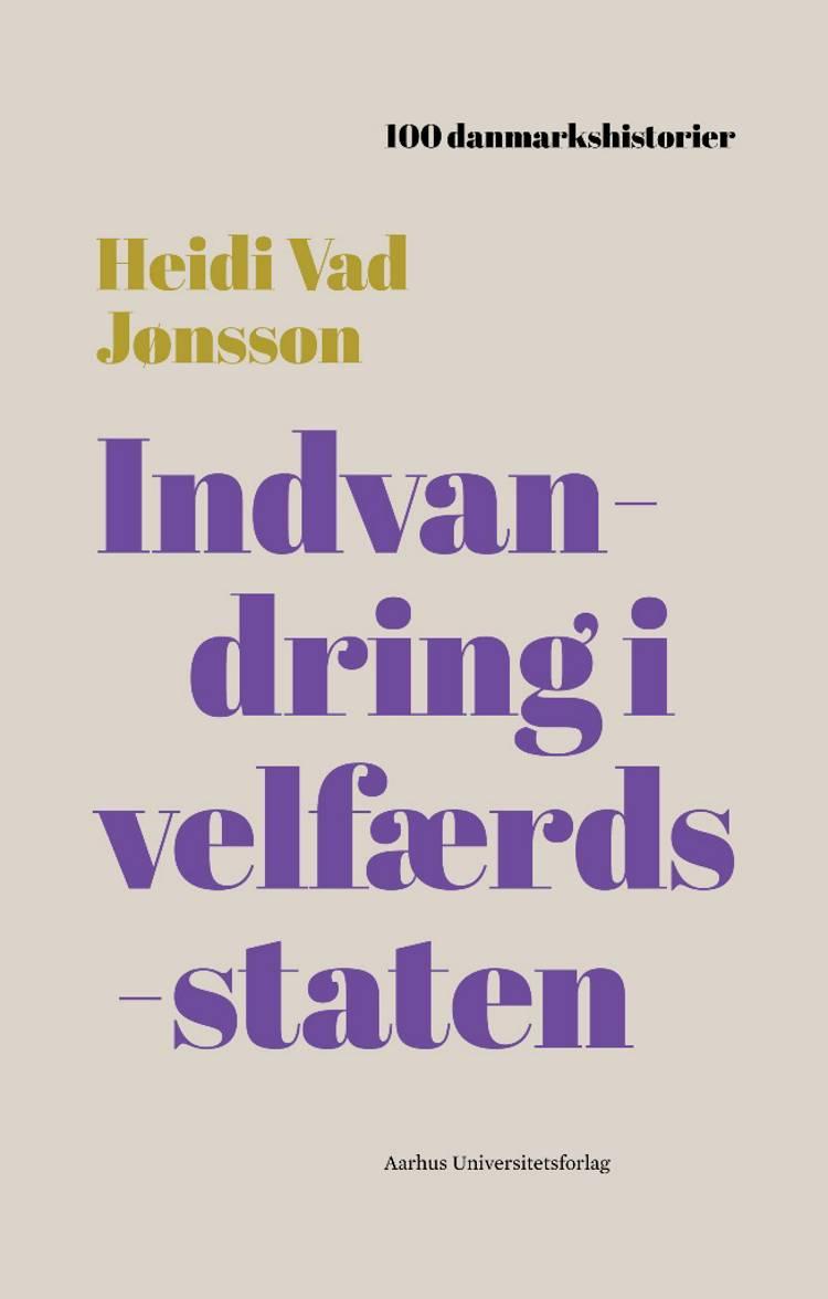 Indvandring i velfærdsstaten af Heidi Vad Jønsson