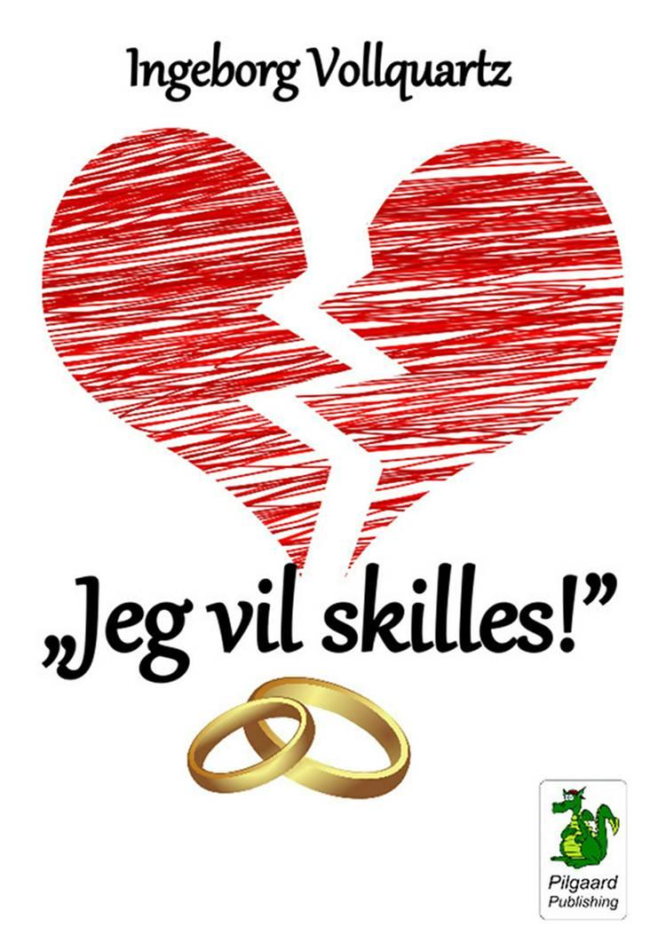 """""""Jeg vil skilles!"""" af Ingeborg Vollquartz"""