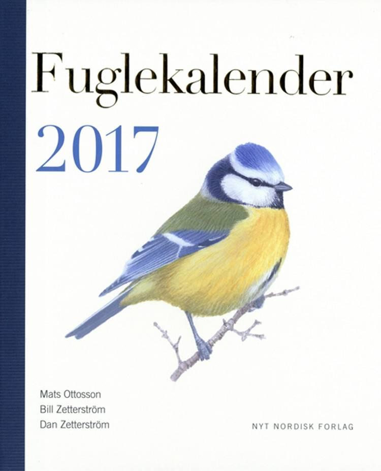 Fuglekalender 2017 af Dan Zetterström, Mats Ottosson og Bill Zetterström