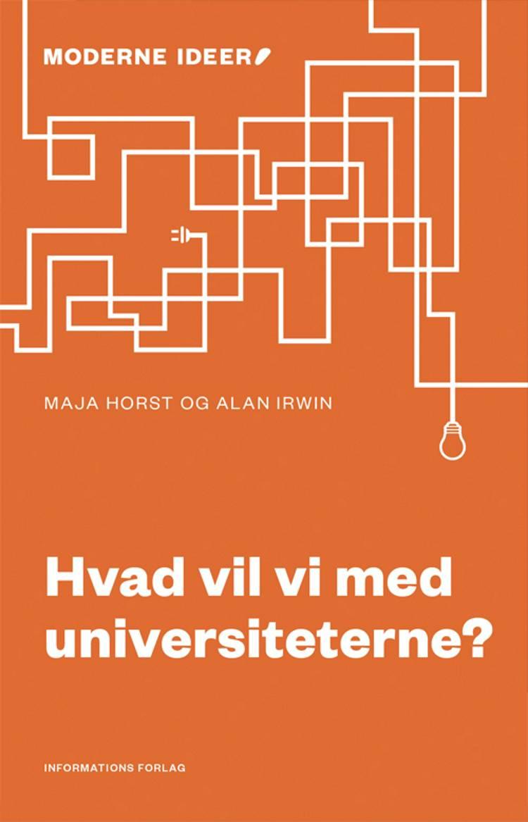 Hvad vil vi med universiteterne? af Maja Horst, Alan Irwin og Alan Irwing