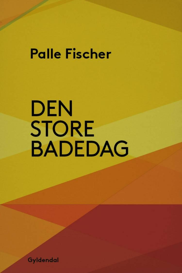 Den store badedag af Palle Fischer