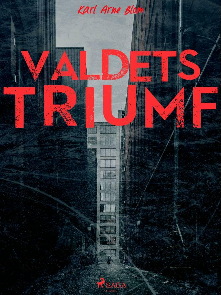 Våldets triumf af Karl Arne Blom