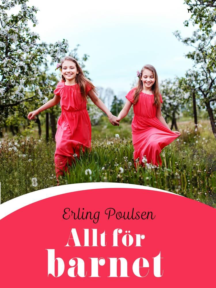 Allt för barnet af Erling Poulsen