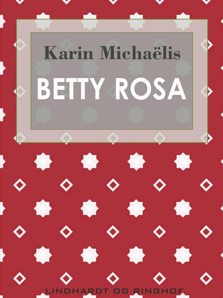 Betty Rosa af Karin Michaëlis