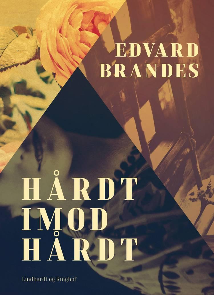 Hårdt imod hårdt af Edvard Brandes