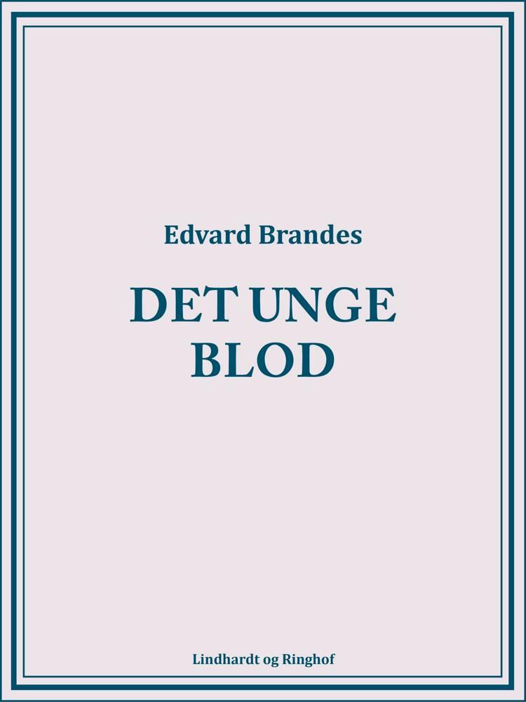Det unge blod af Edvard Brandes