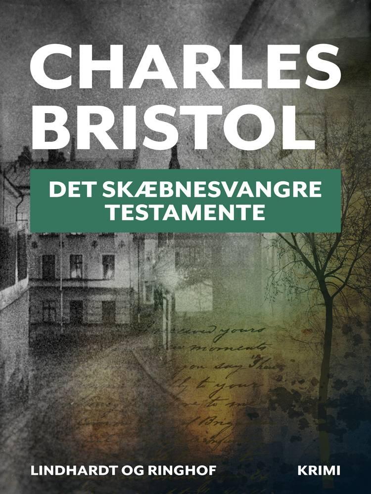 Det skæbnesvangre testamente af Charles Bristol