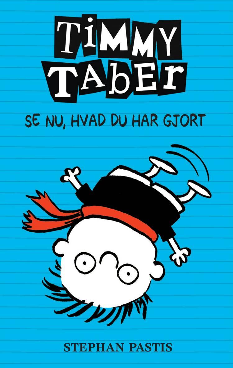 Timmy Taber 2: Se nu, hvad du har gjort af Stephan Pastis
