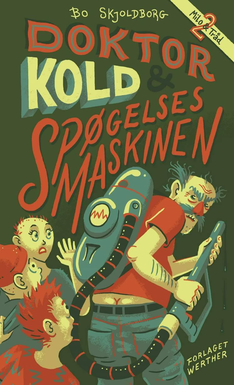 Doktor Kold og spøgelsesmaskinen af Bo Skjoldborg