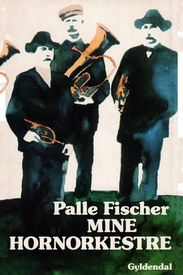 Mine hornorkestre af Palle Fischer