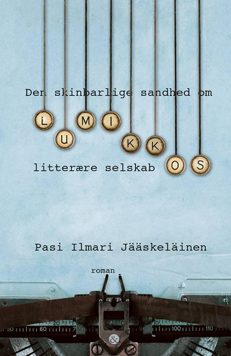 Den skinbarlige sandhed om Lumikkos litterære selskab af Pasi Ilmari Jääskeläinen
