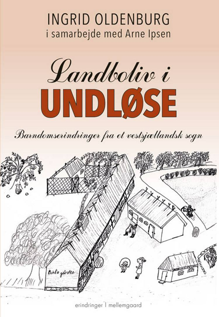 LANDBOLIV I UNDLØSE af Arne Ipsen og Ingrid Oldenburg