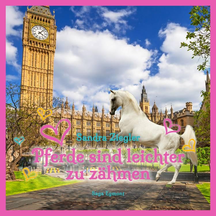 Pferde sind leichter zu zähmen af Sandra Ziegler