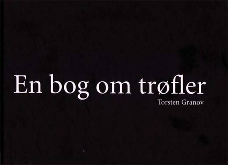 En bog om trøfler af Torsten Granov