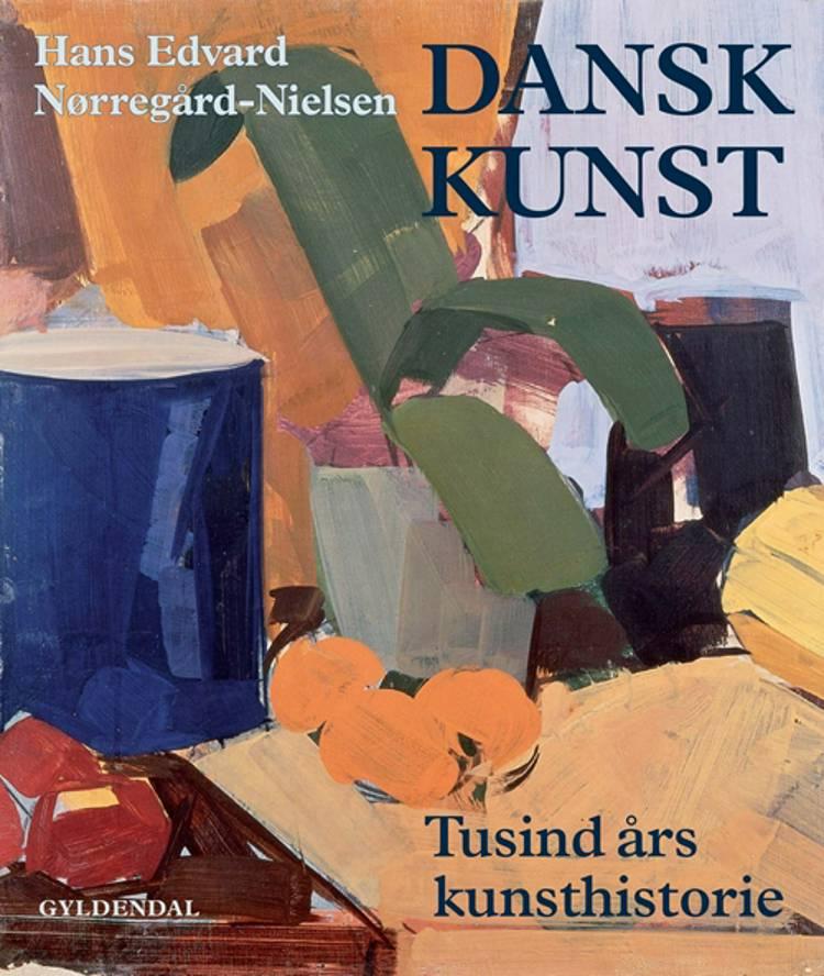 Dansk kunst af Hans Edvard Nørregård-Nielsen, Marianne Wirenfeldt Asmussen og Peter Kühn-Nielsen