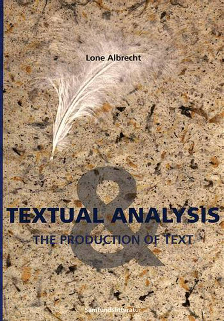Textual analysis and the production of the text af Lone Albrecht