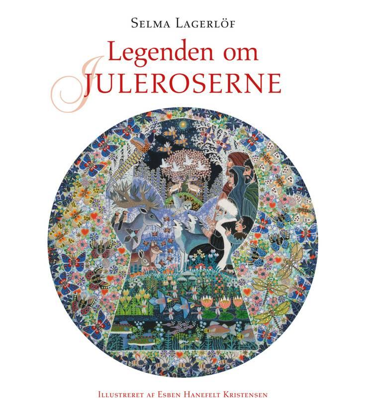Legenden om juleroserne (illustreret) af Selma Lagerlöf