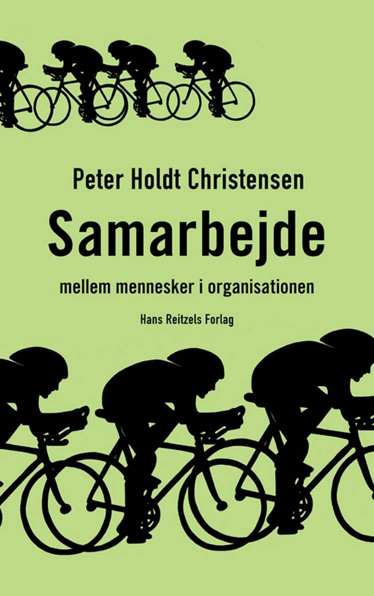 Samarbejde - mellem mennesker i organisationen af Peter Holdt Christensen