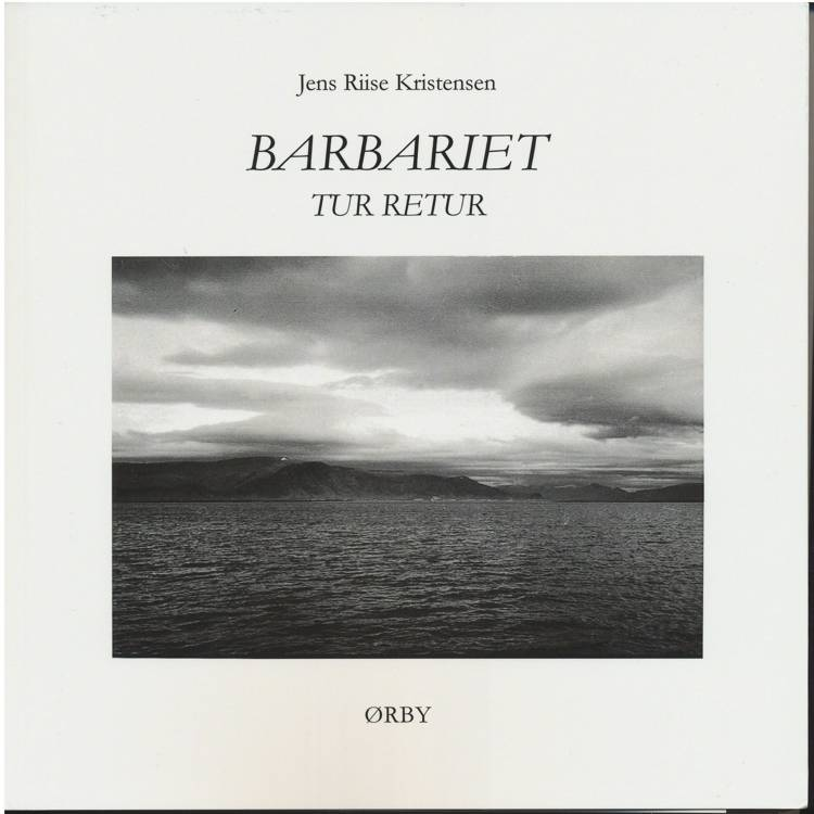 Barbariet tur retur af Jens Riise Kristensen