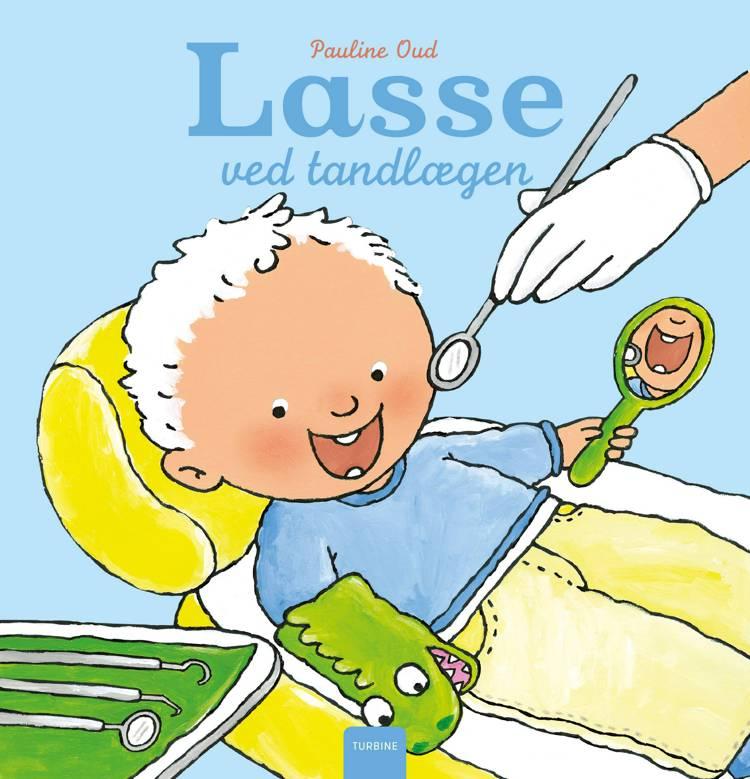 Lasse ved tandlægen af Pauline Oud
