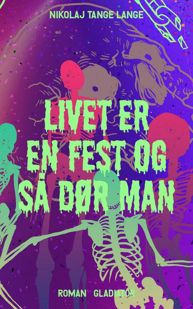 Livet er en fest og så dør man af Nikolaj Tange Lange