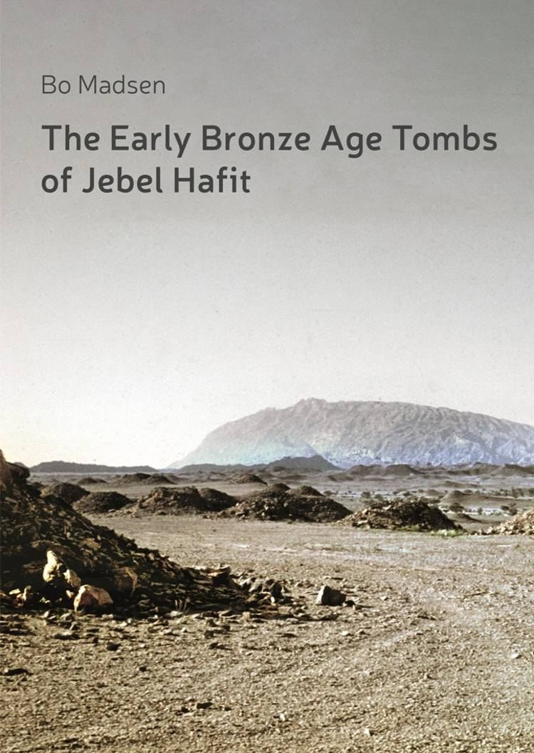 The Early Bronze Age Tombs of Jebel Hafit af Bo Madsen