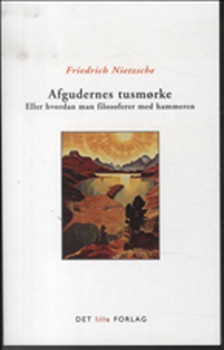 Afgudernes tusmørke eller Hvordan man filosoferer med hammeren af Nietzsche