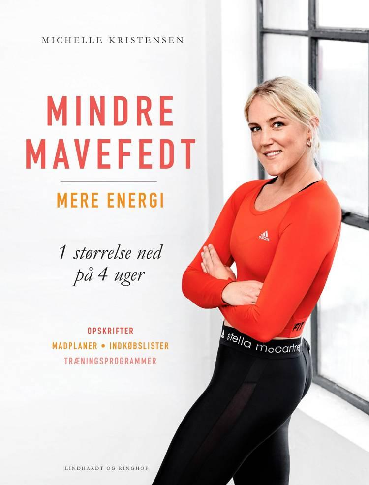 Mindre mavefedt, mere energi af Michelle Kristensen