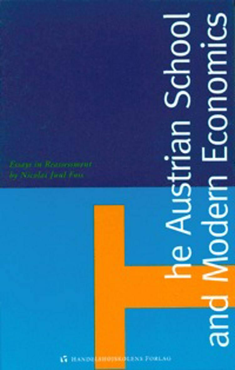 The Austrian school and modern economics af Nicolai Juul Foss