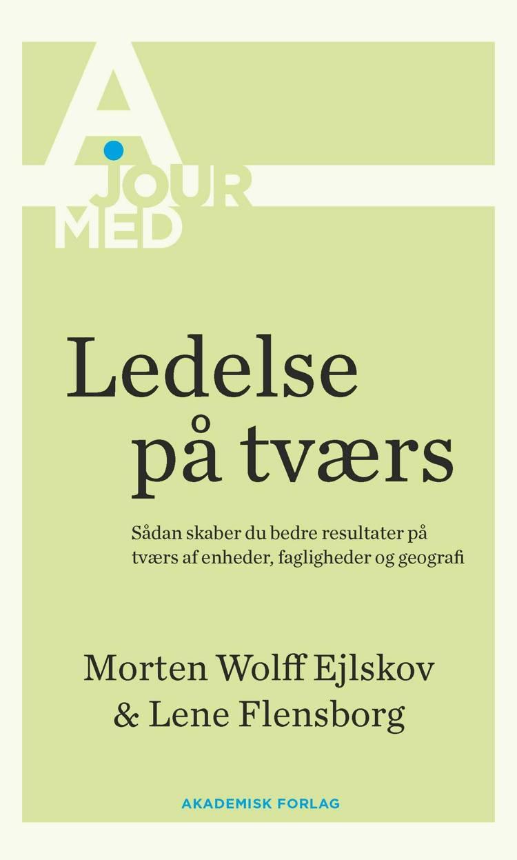 Ledelse på tværs af Lene Flensborg og Morten Ejlskov