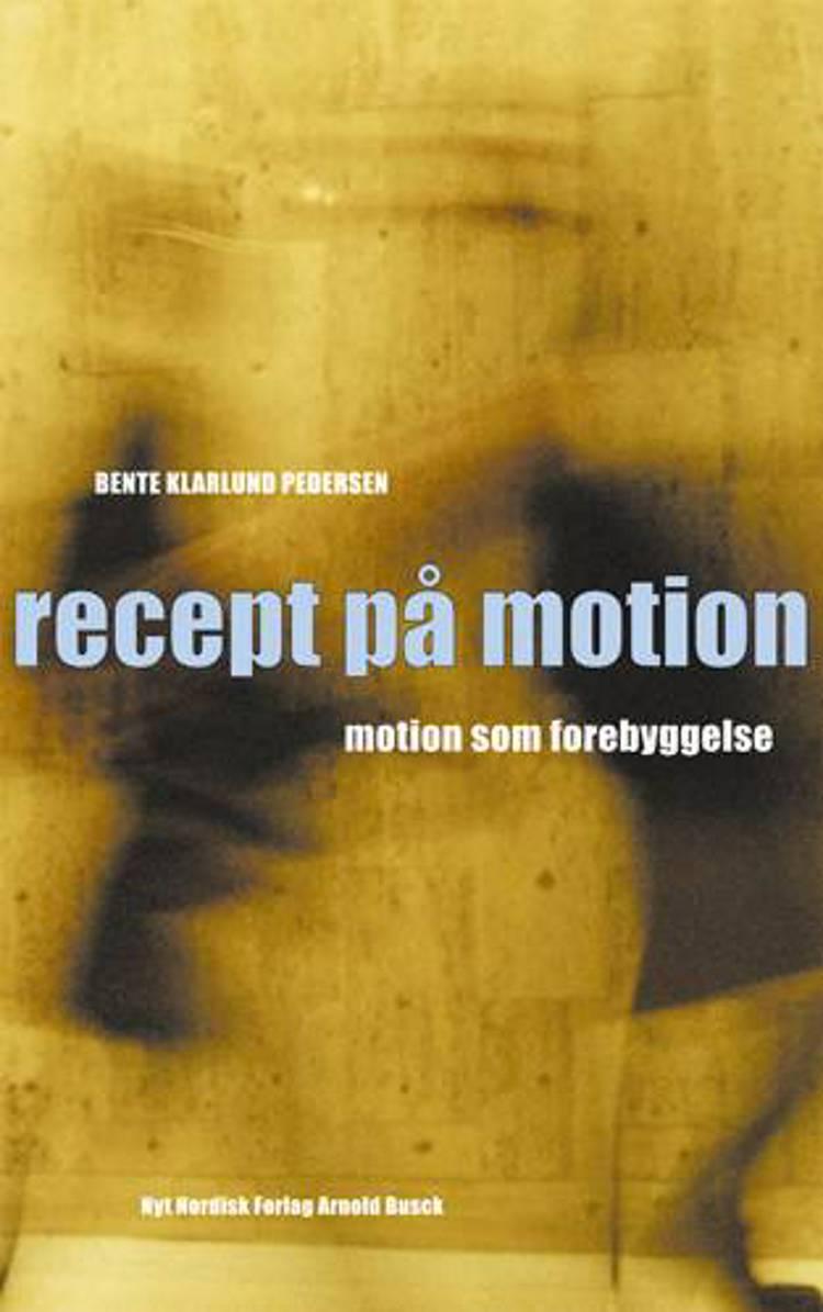 Recept på motion af Bente Klarlund Pedersen