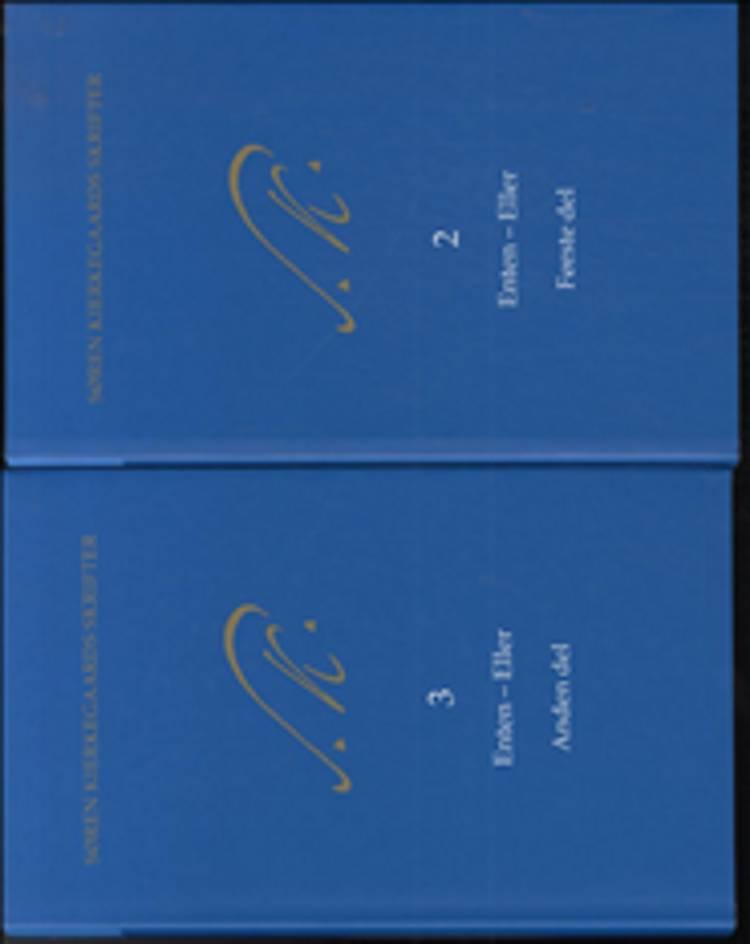 Søren Kierkegaards Skrifter - Bind 2 og 3, K2 og 3