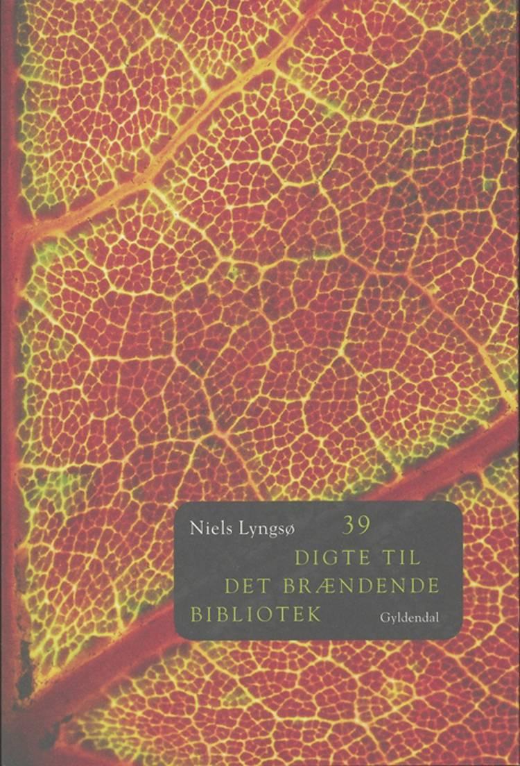 39 digte til det brændende bibliotek af Niels Lyngsø