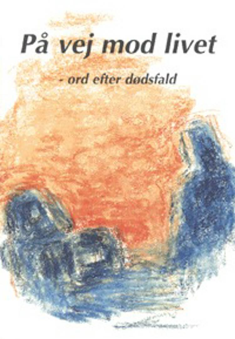 På vej mod livet af Georg S. Geil