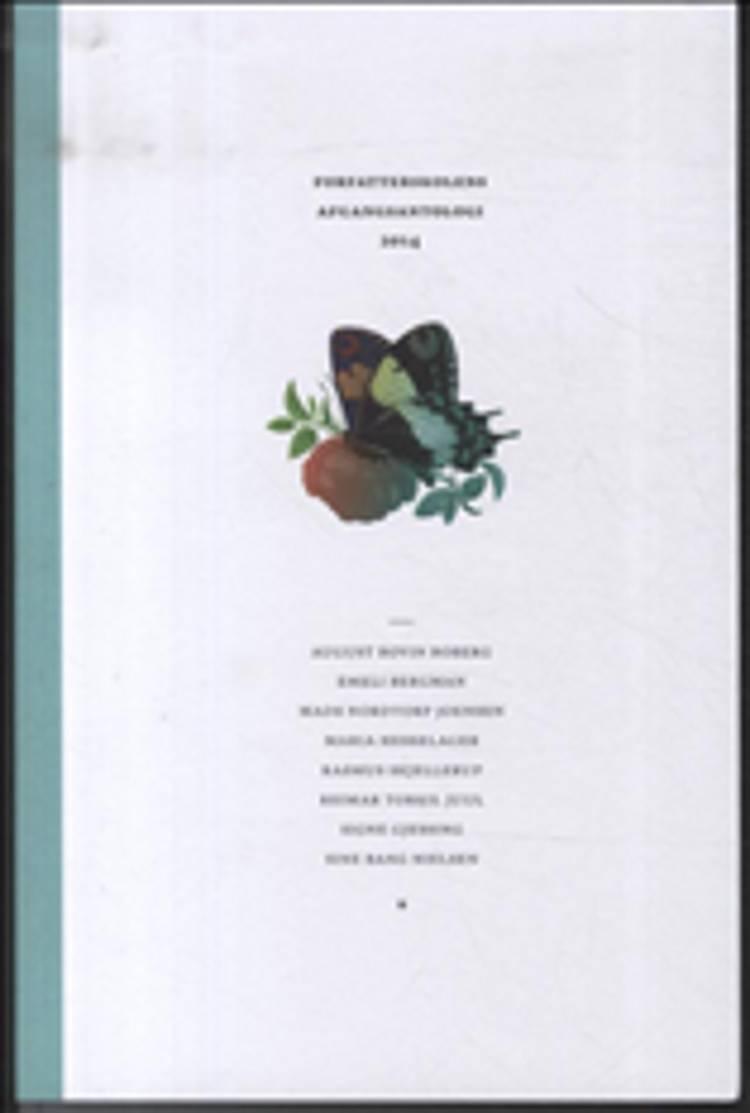 Forfatterskolens afgangsantologi 2014 af August Bovin Boberg, Emeli Bergman, Mads Joensen og Signe Gjessing m.fl.