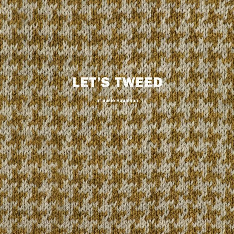 Let´s tweed af Susie Haumann