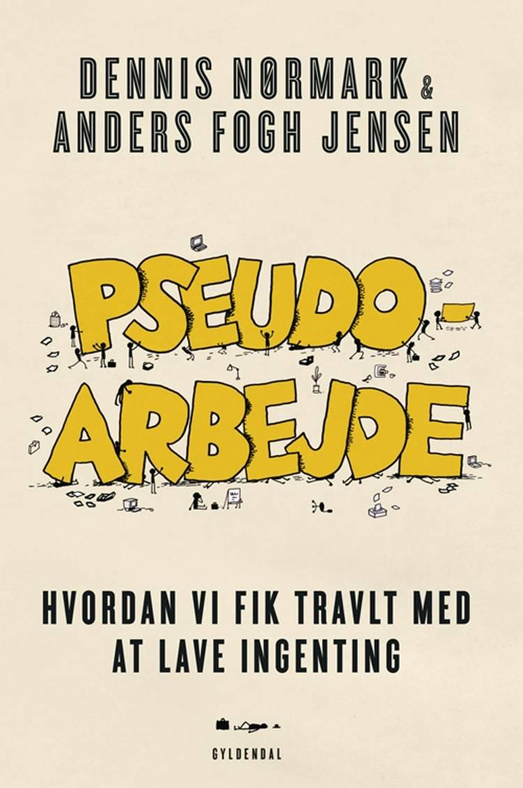 Pseudoarbejde af Anders Fogh Jensen og Dennis Nørmark