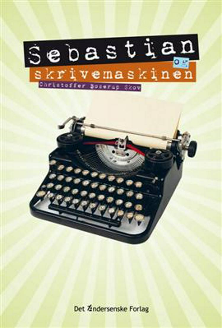 Sebastian og skrivemaskinen af Christoffer Boserup Skov