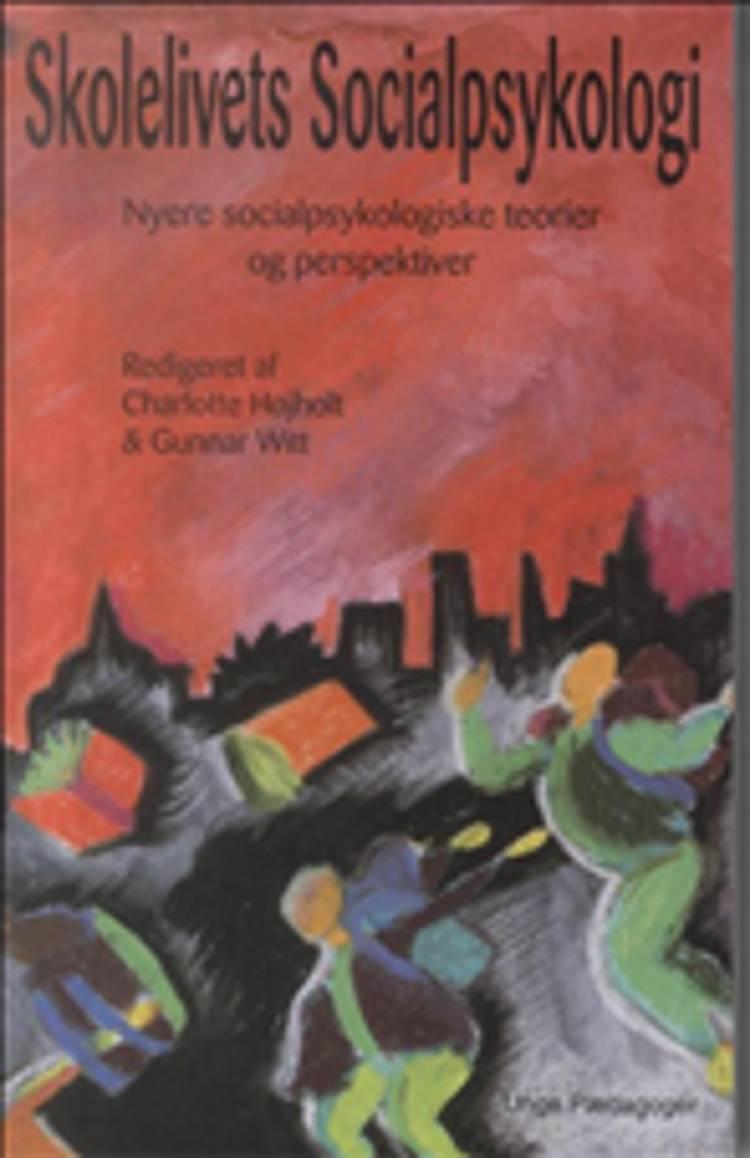 Skolelivets socialpsykologi af Charlotte Højholt og Gunnar Witt