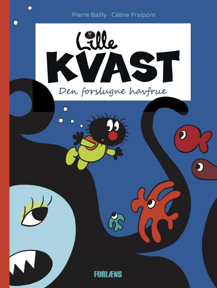 Lille Kvast - Den forslugne havfrue af Pierre Bailly